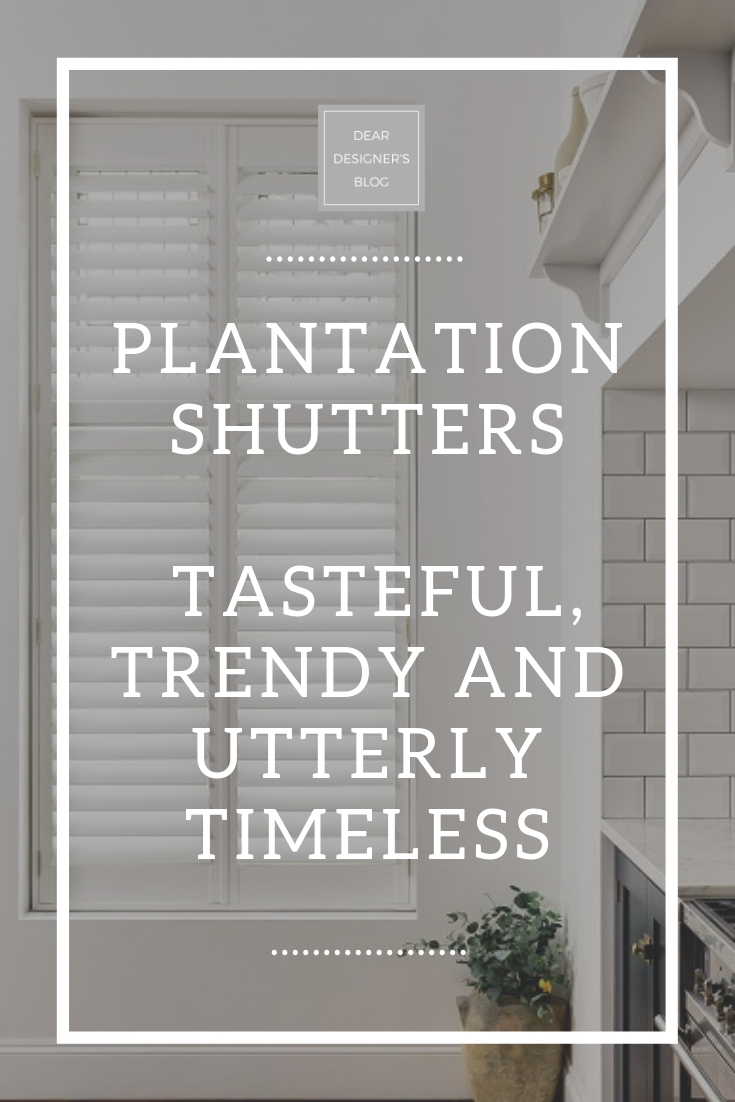 PLANTATION SHUTTERS: TASTEFUL, TRENDY AND UTTERLY TIMELESS